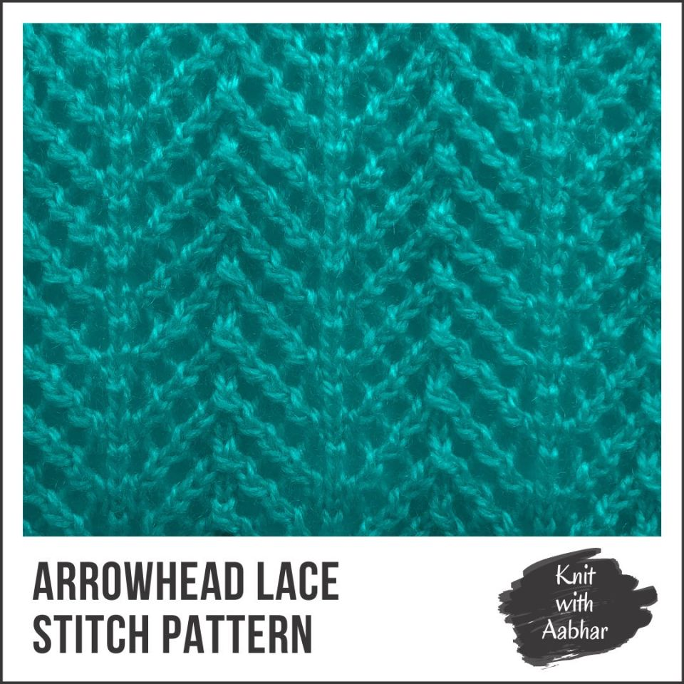 Arrowhead Lace Stitch Pattern aabharcreations knit with aabhar
