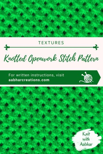 Knotted Openwork Stitch_Pin Image learn to knit with Aabhar