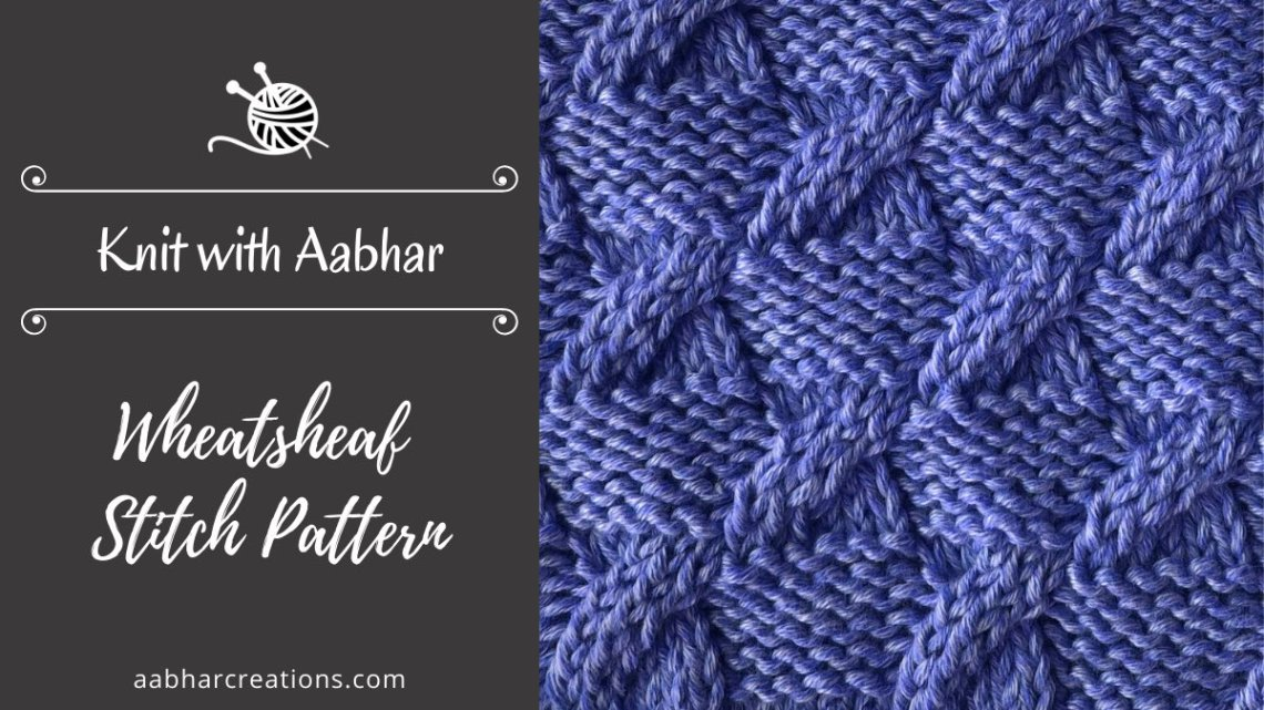 Wheatsheaf Stitch Pattern featured aabharcreations