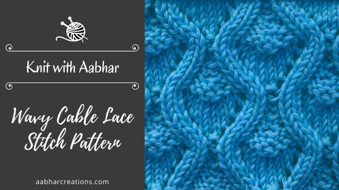 Wavy Cable Lace Stitch Featured aabharcreations