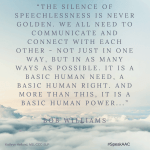 Quote from Bob Williams, an AAC user.