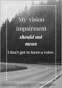 """Poster with a road and the words, """"My vision impairment should not mean I don't get to have a voice."""""""