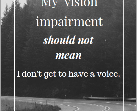 "Poster with a road and the words, ""My vision impairment should not mean I don't get to have a voice."""
