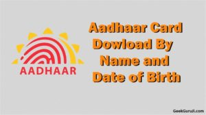 Aadhar card Download by Name and DOB