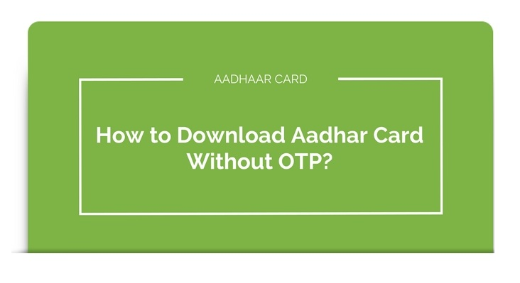 download Aadhaar card without OTP