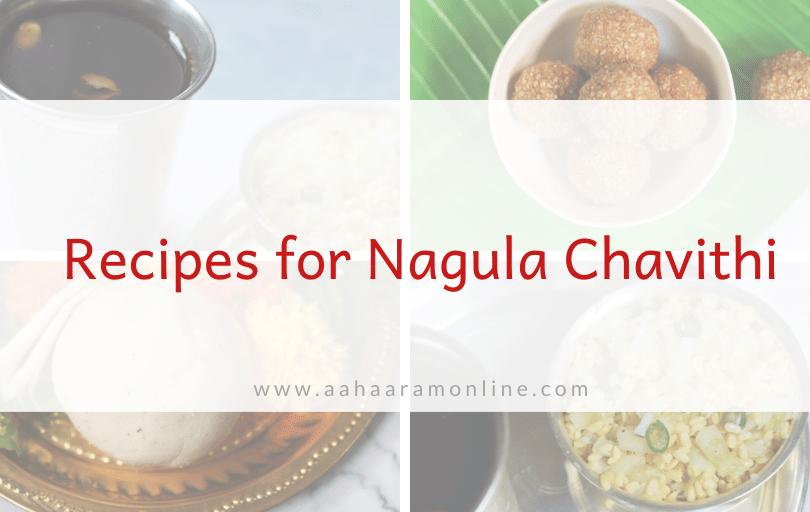 Recipes for Nagula Chavithi Naivedyam (Nov 8, 2021)