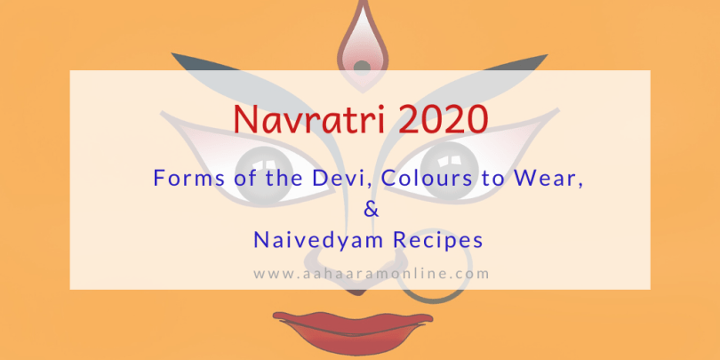 Navratri 2020: Colours to Wear, Forms of the Devi (Alankaram), Naivedyam Recipes