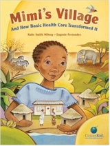 'Mimi's Village and How Basic Health Care Transformed It' by Katie Smith Milway, Illustrated by Eugenie Fernandes
