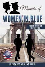 Memoirs of Women in Blue: The Good, The Bad and No Longer Silent by Mickey See-Asia and Raven