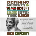 The Most Defining Moments in Black History According to Dick Gregory