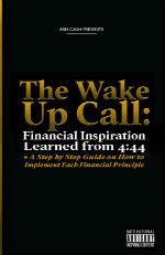 The Wake Up Call: Financial Inspiration Learned from 4:44 by Ash Cash