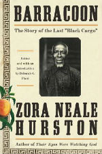 "Win a Copy of Barracoon: The Story of the Last ""Black Cargo"" by Zora Neale Hurston"