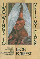 Two Wings to Veil My Face by Leon Forrest
