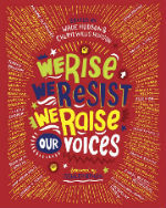 We Rise, We Resist, We Raise Our Voices by Cheryl Willis Hudson and Wade Hudson, Illustrated by Ashley Bryan
