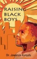 Raising Black Boys by Dr. Jawanza Kunjufu