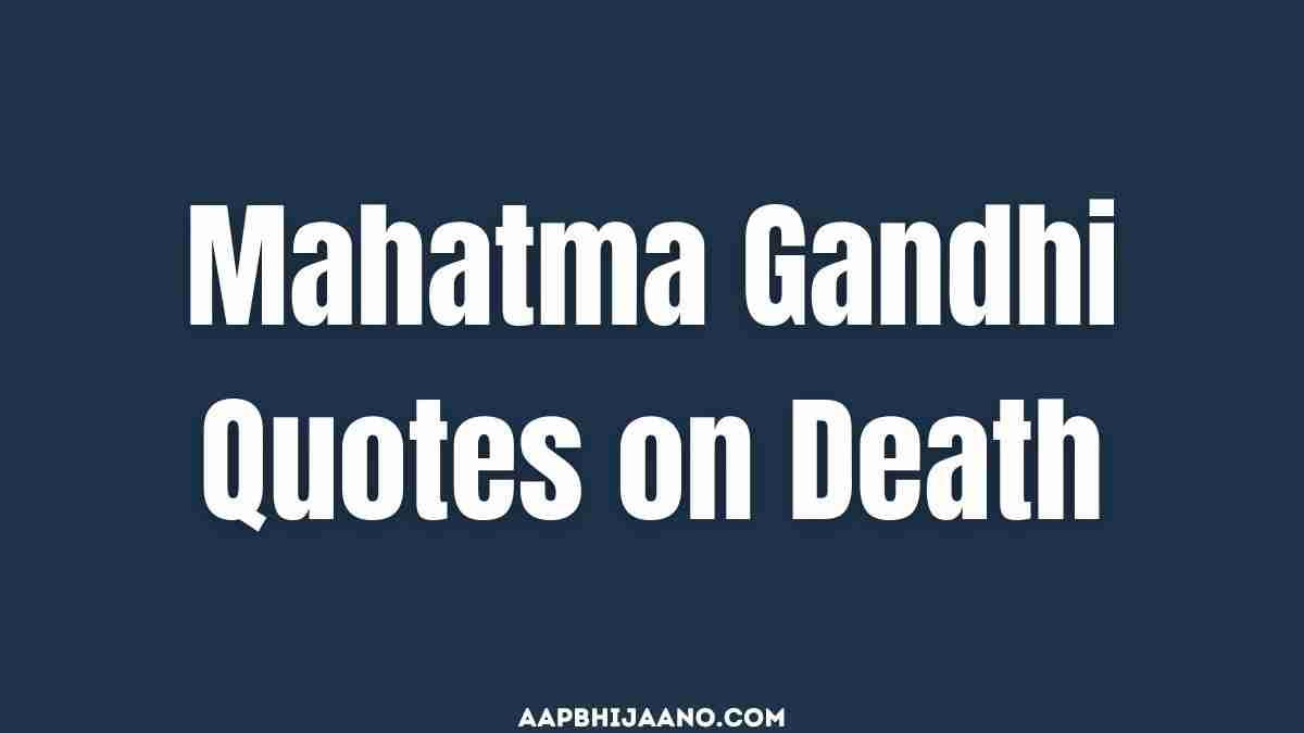 Mahatma Gandhi Quotes on death