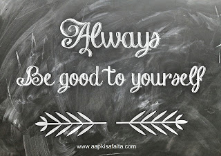 life quotes, aapkisafalta, black board, be good to yourself