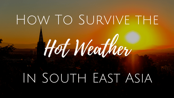 Hot weather, survive, south east asia