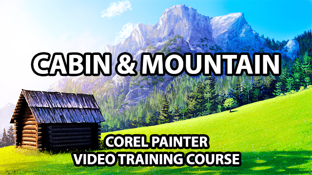 cabin and mountain landscape painting course for corel painter