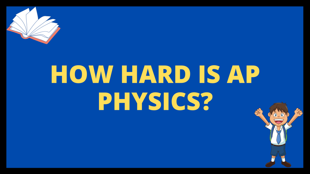 How Hard Is AP Physics?