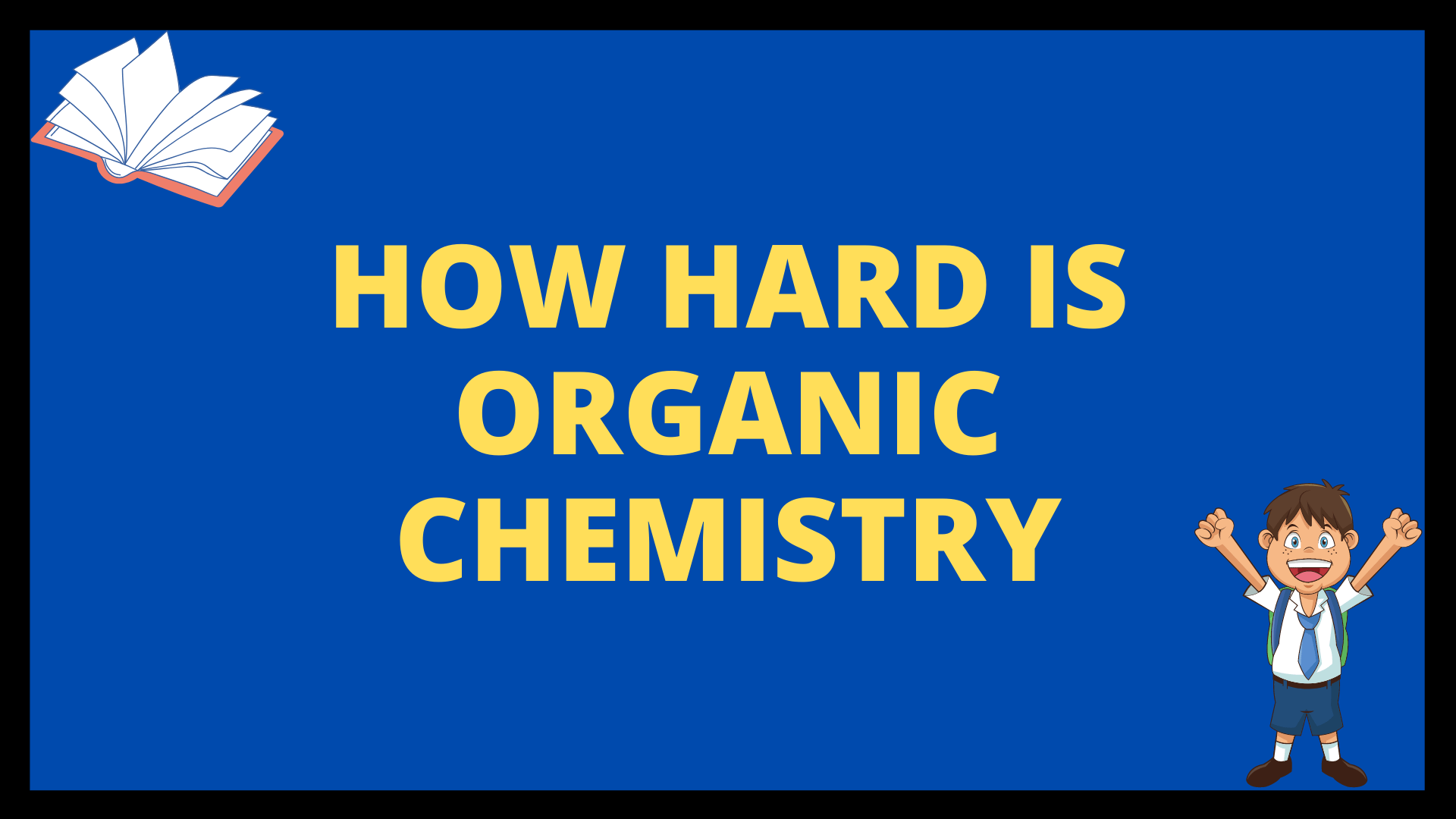 How Hard Is Organic Chemistry