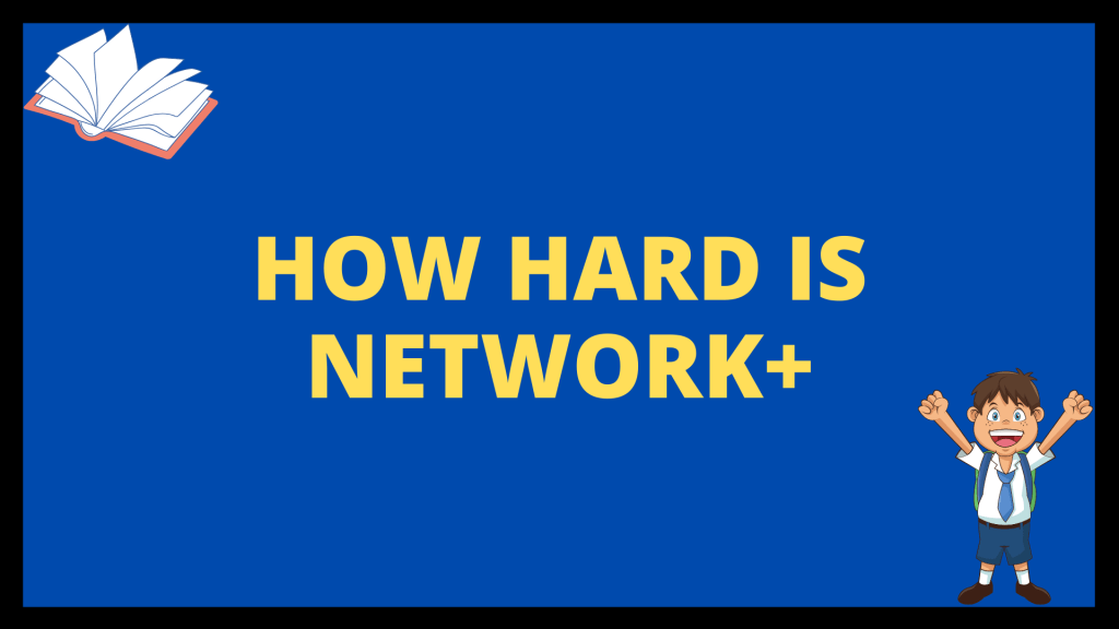 How Hard is Network+