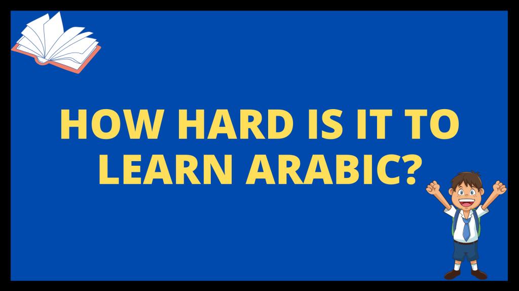 How Hard is it to Learn Arabic?