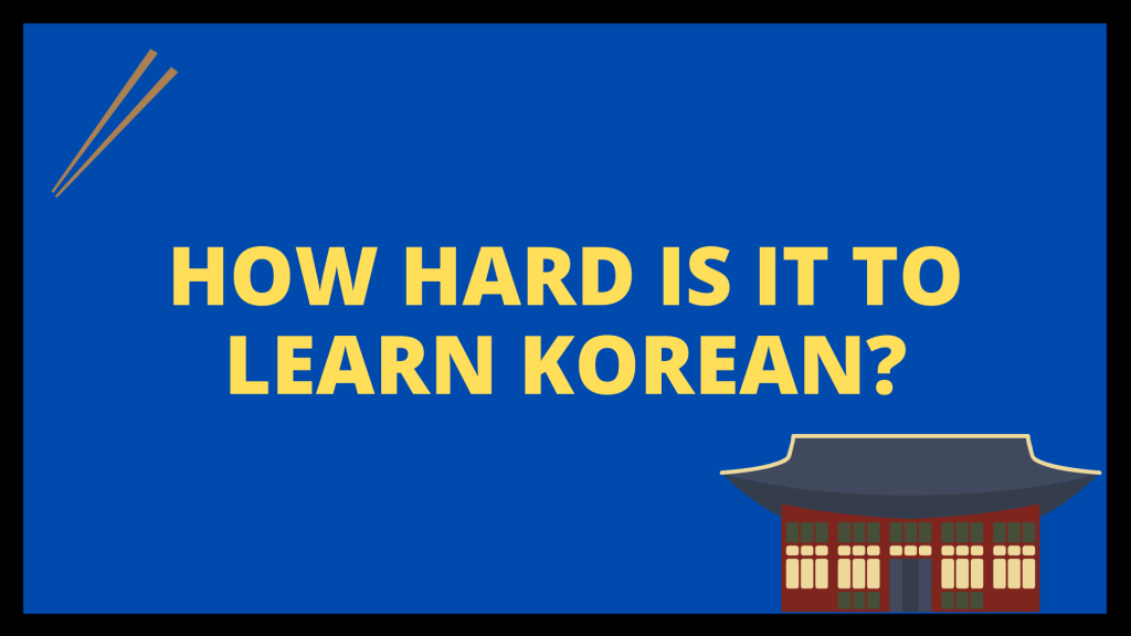How Hard is it to Learn Korean?