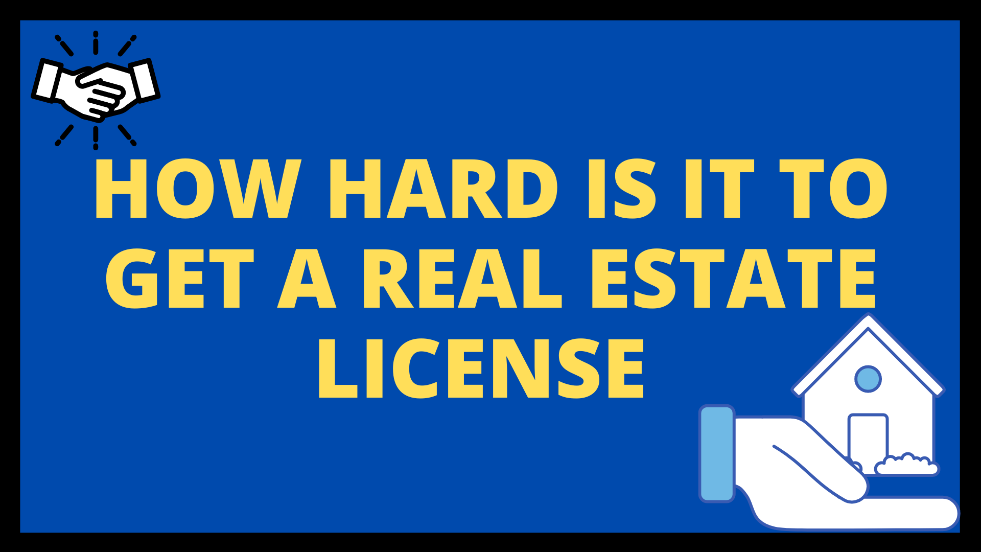 How Hard is it to get a Real Estate License