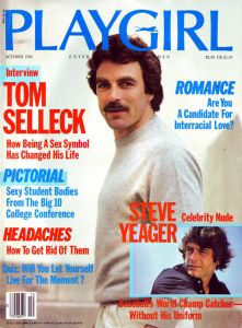 Actor Tom Selleck was widely considered a sex symbol in the 1980s. He graced the cover of Playgirl Magazine in October 1982.