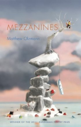 Mezzanines by Matthew Olzmann. Alice James Books. $15.95