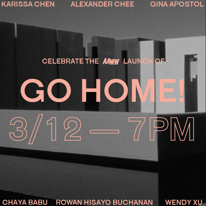 Go Home! AAWW Launch