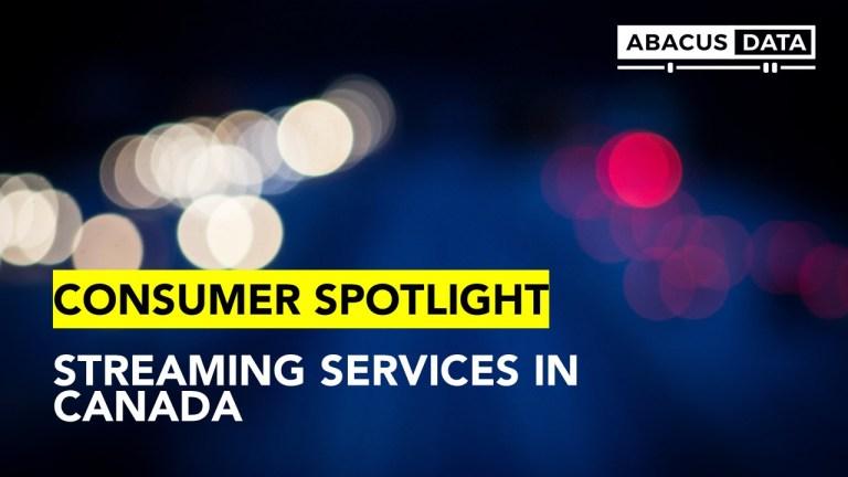 Consumer Spotlight: Streaming Services in Canada