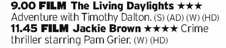 2100 - ITV4 - This wasn't supposed to be a double bill post , but what with Jackie Brown being about people who have had life past them by it kinda makes some sense to put it after The Living Daylights. Dalton was a great Bond, mostly doing what Craig would do about twenty years later, only not managing to connect with an audience. Oh, what could have been.