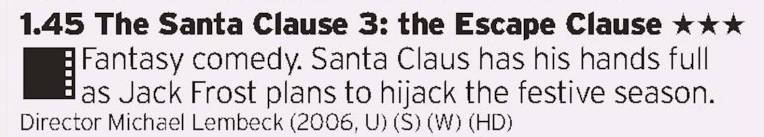 1345 - By this stage the Santa Clause films were running out of whatever steam was left after the second film, doesn't stop it being a Christmas treat though