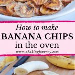 How to make Banana Chips in the Oven