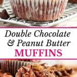 Double Chocolate Peanut Butter Muffins.