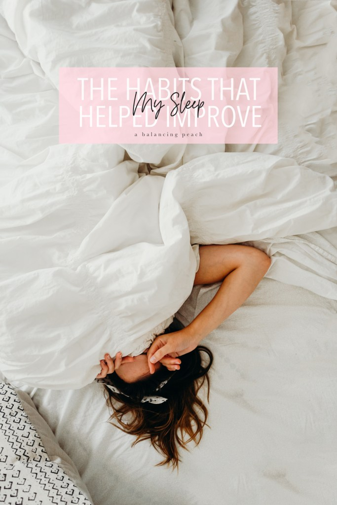 The Habits That Helped Improve My Sleep