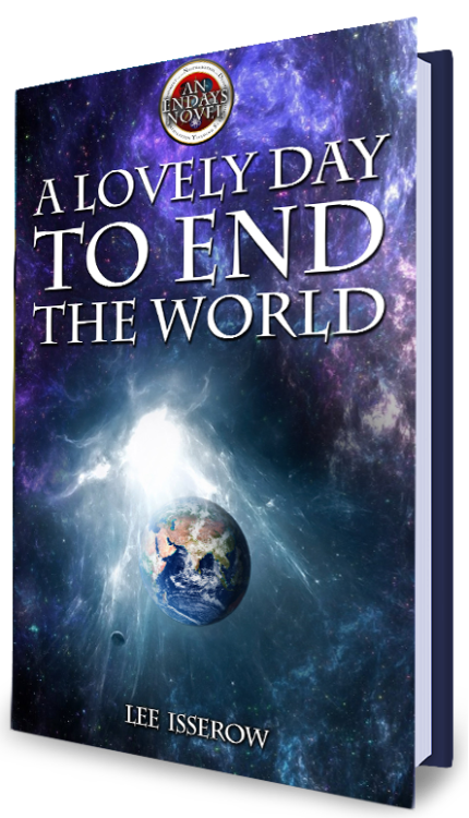 scifi thriller, action adventure, lee isserow, endays, end of the world as we know it, scifi comedy, cyberpunk comedy, cyberpunk thriller, parallel realities, multiverse, scifi comedy, scifi novel, scifi book
