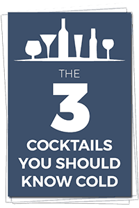 The 3 Cocktails you should Know Cold Guide