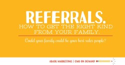 Referral Time! How to get more clients from a family referral