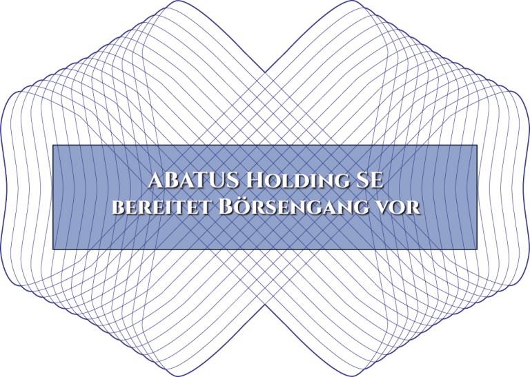 ABATUS Holding SE bereitet Börsengang vor