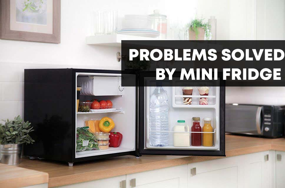 problems solved by mini fridges