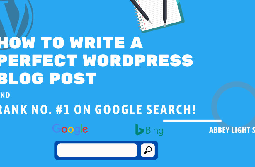 How to Write a Perfect WordPress Blog Post, Rank no. 1 on Google Search