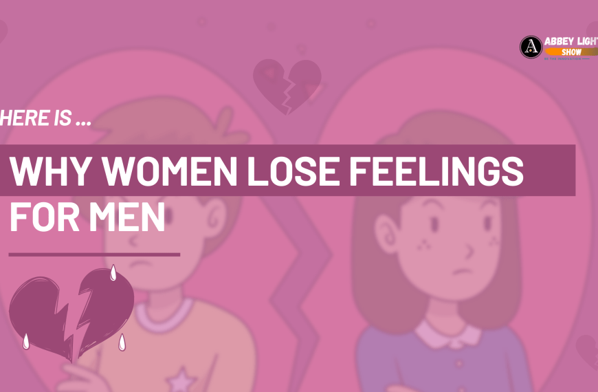 Why Women Lose Feelings for Men in a Relationship