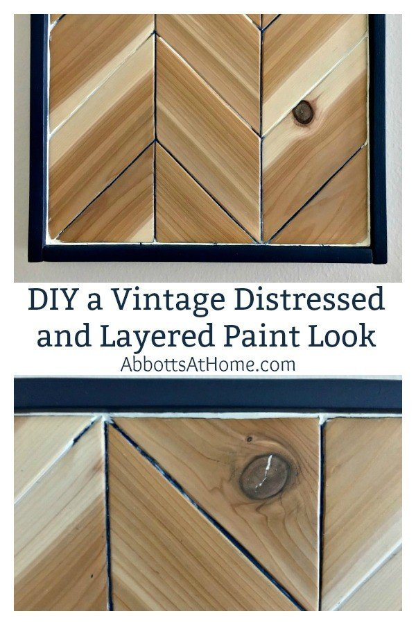 How to DIY a Vintage Distressed and Layered Paint Look on New Wood. Looks like you've sanded away layers of old paint for a beautiful, chippy paint look. #AbbottsAtHome #PaintIdeas #Distressed #WallArt #Chippy