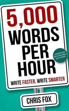 5,000 Words Per Hour by Chris Fox