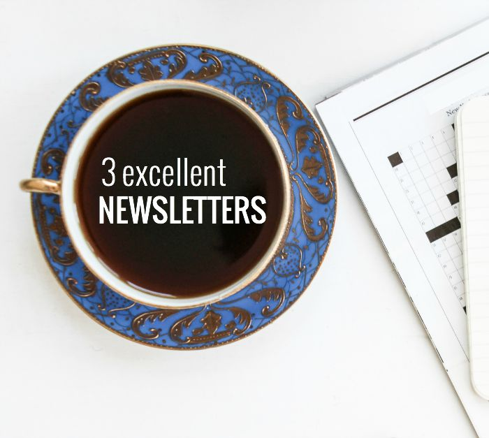 3 EXCELLENT NEWSLETTERS