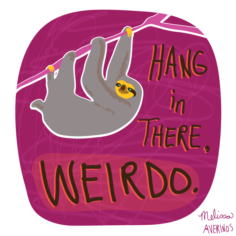 hang-in-there-weirdo