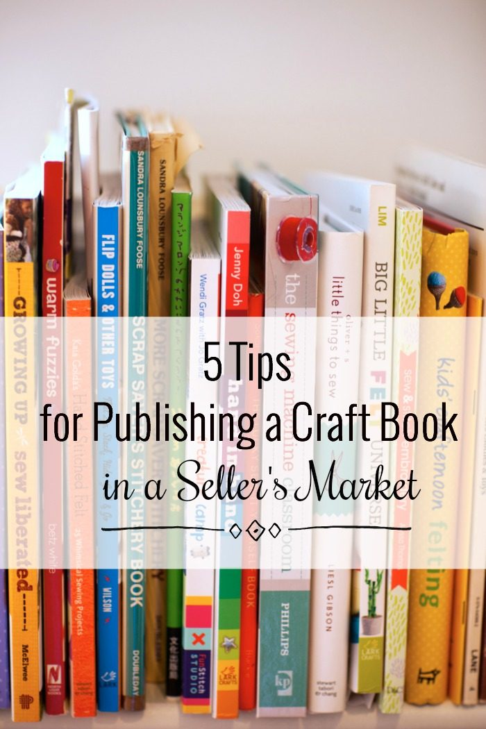 5 Tips for Publishing a Craft Book